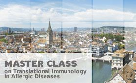 Master Class on Translational Immunology in Allergic Diseases 2016 : Join us in Zurich!